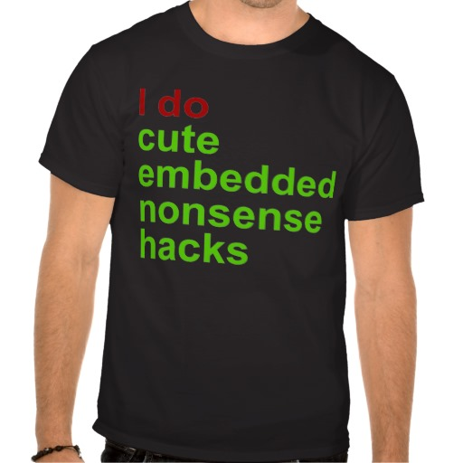 http://peter.fedorapeople.org/stuff/pics/i_do_cute_embedded_nonsense_hacks_shirts-r8152a3c7d6fc436d9527ef4a5eb8bb6e_va6lr_512.jpg